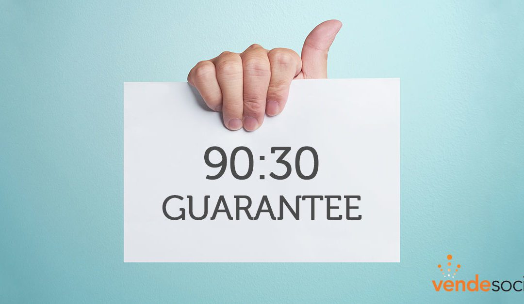 What is our 90:30 Guarantee and Why Did it Roll Out?
