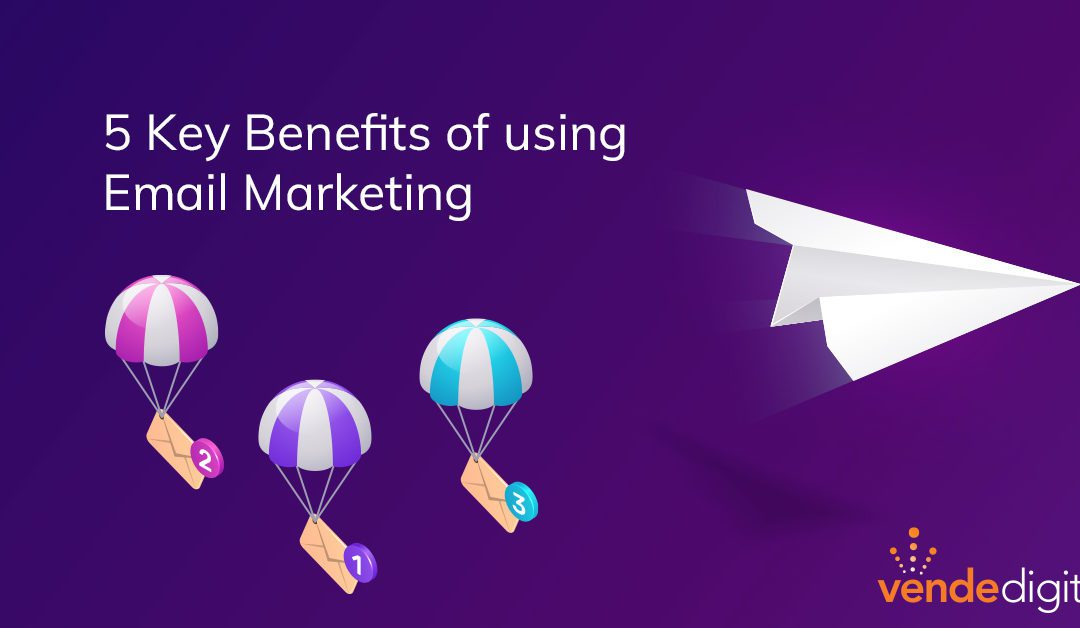 5 Key Benefits of using Email Marketing