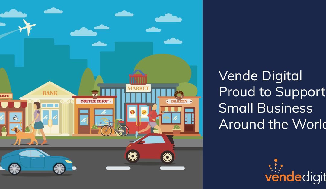Vende Digital Proud to Support Small Business Around the World