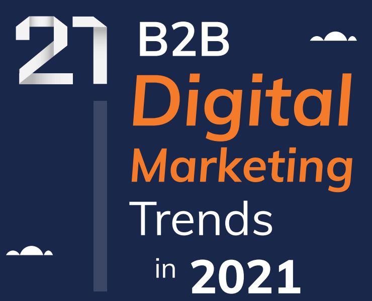 Top 21 Digital Marketing Trends for 2021