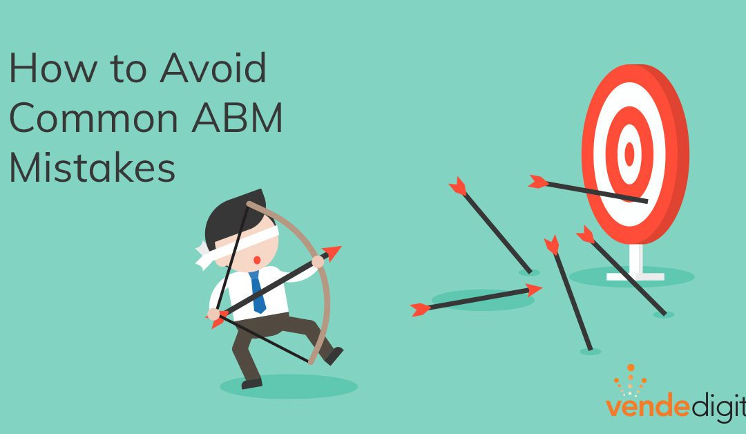 Biggest ABM Mistakes and How to Avoid Them
