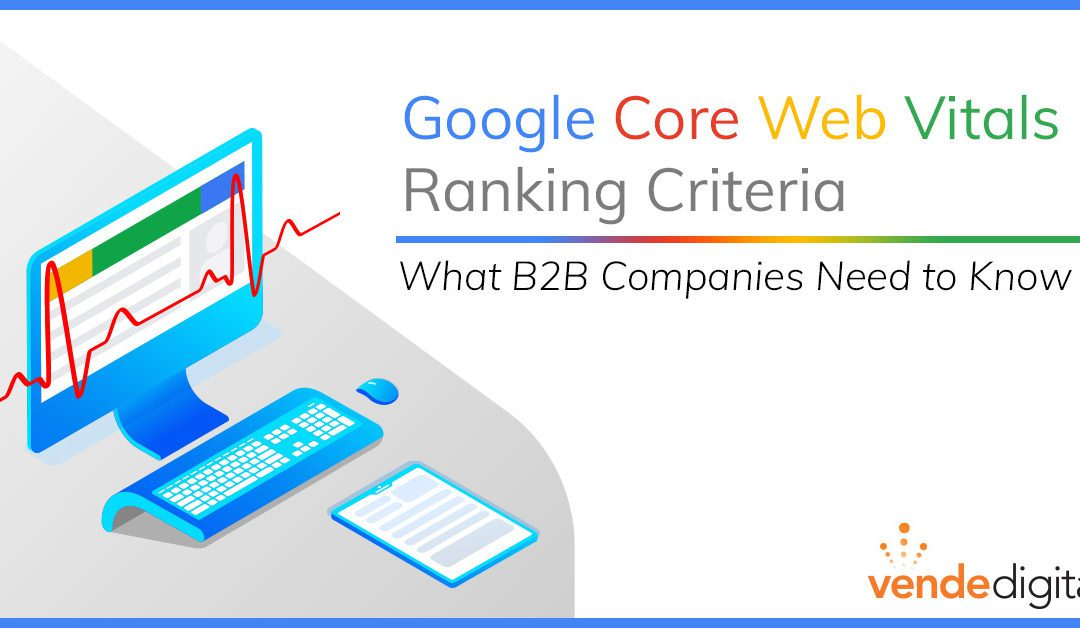 Google Core Web Vitals Ranking Criteria – What B2B Companies Need to Know